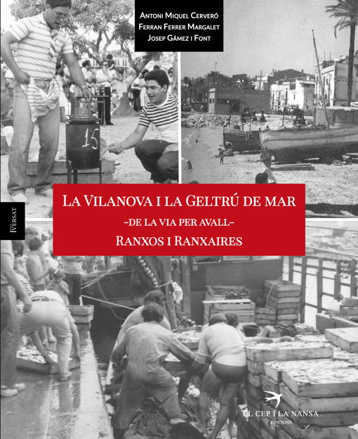 La Vilanova i la Geltrú de mar -de la via avall- Ranxos i Ranxaires