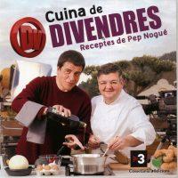 cuina de Divendres, Pep Nogué
